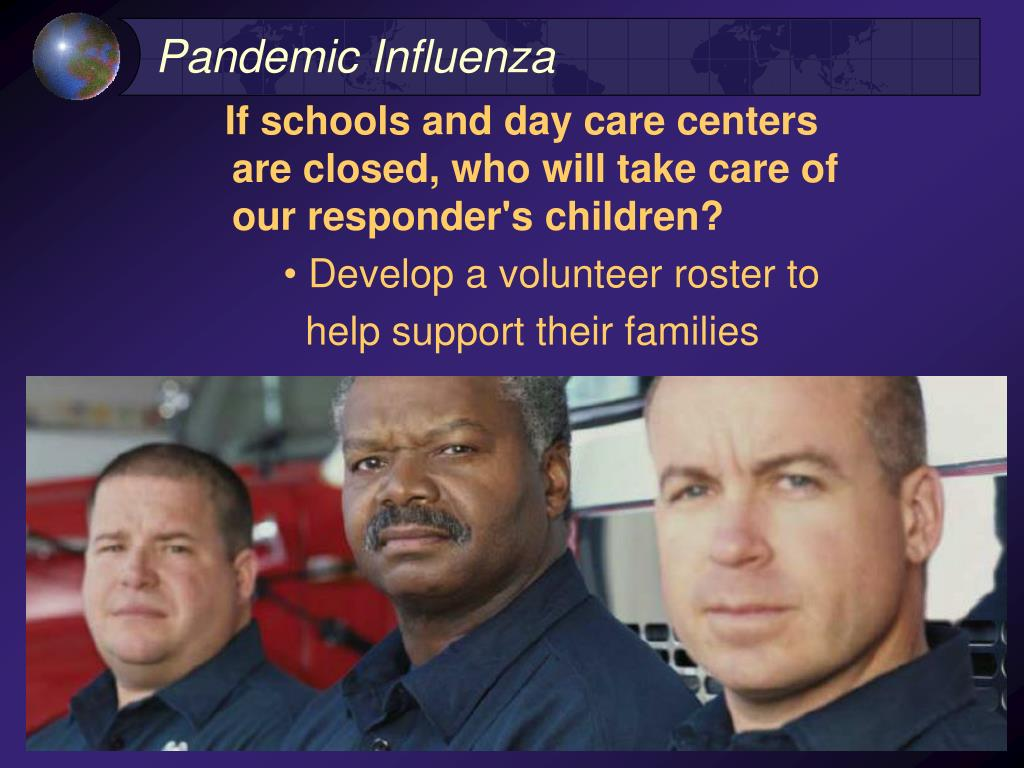 If schools and day care centers are closed, who will take care of our responder's children?