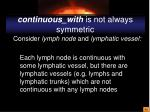 continuous with is not always symmetric