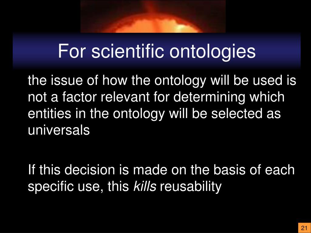 For scientific ontologies
