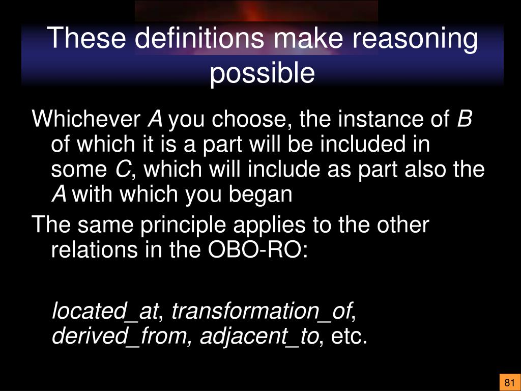 These definitions make reasoning possible