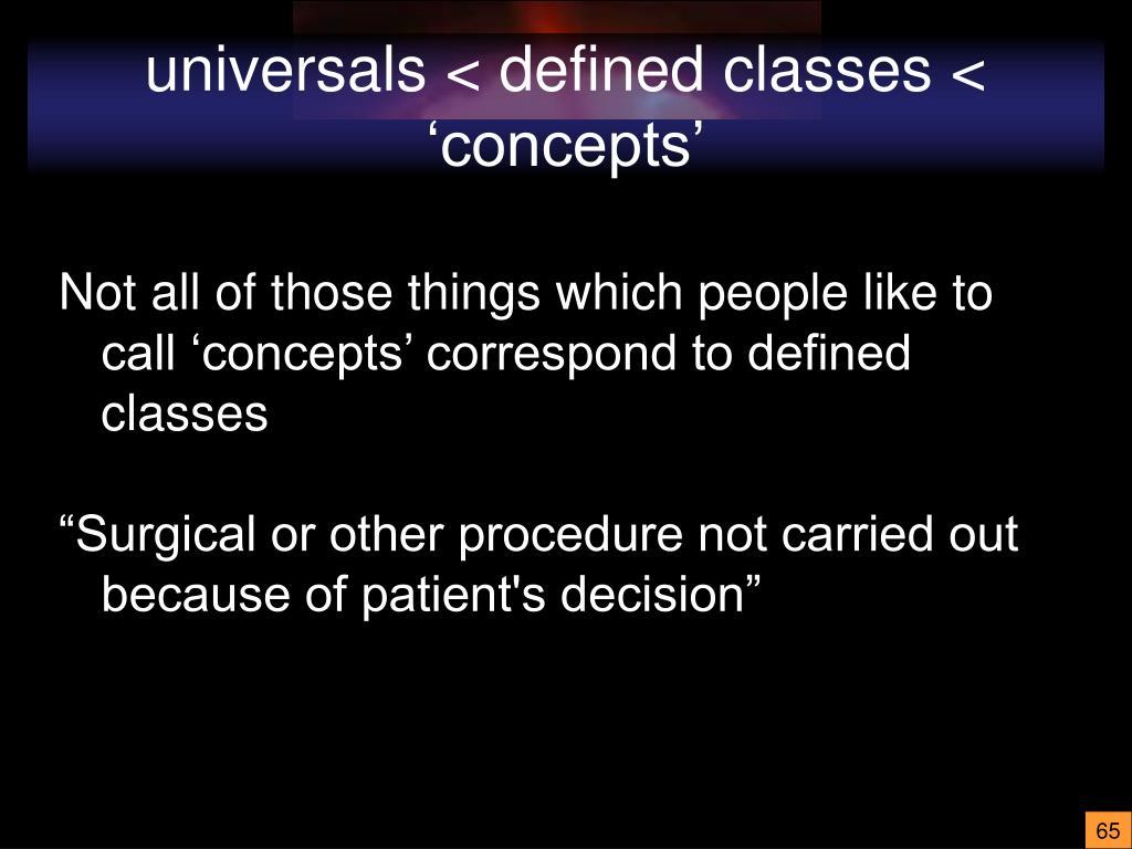 universals < defined classes < 'concepts'