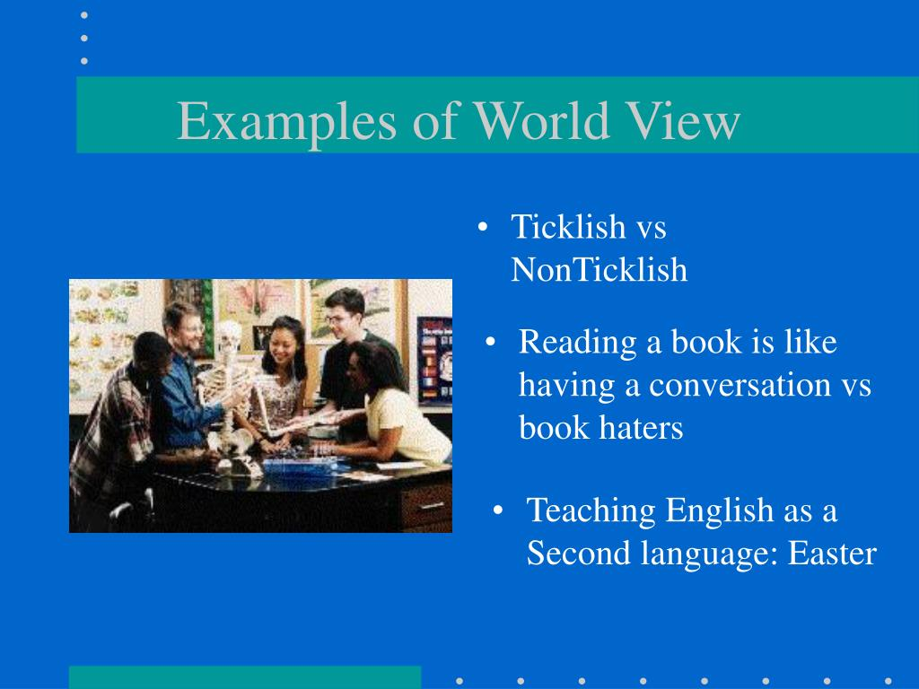 Examples of World View