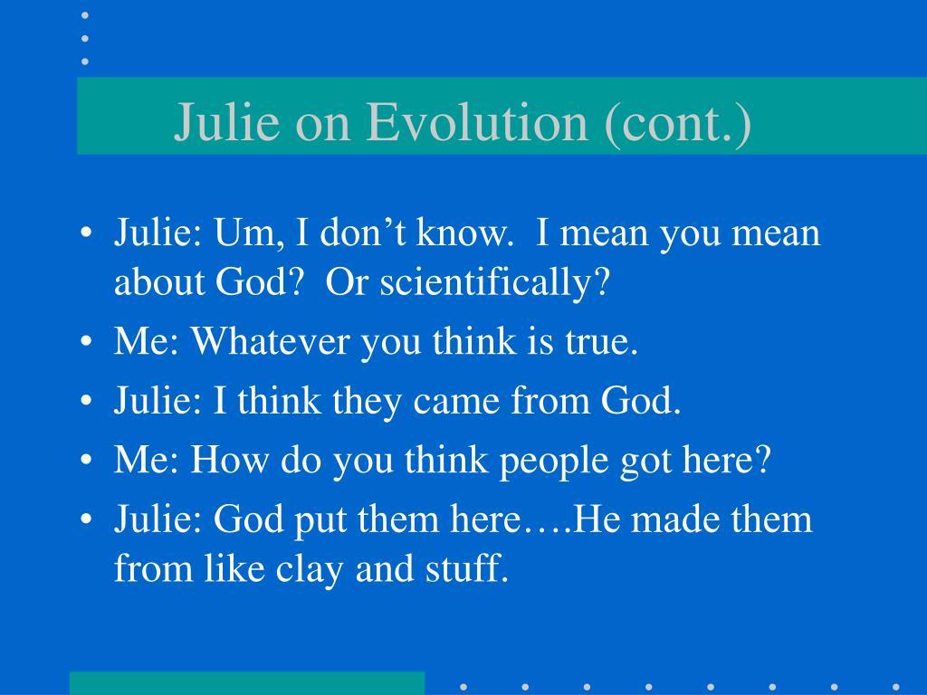 Julie on Evolution (cont.)