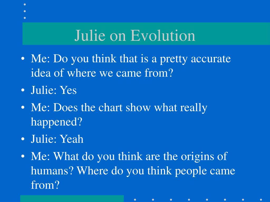 Julie on Evolution