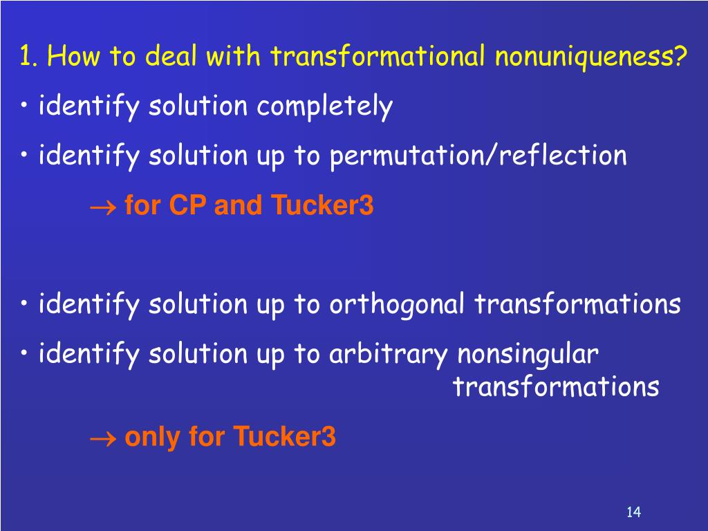 1. How to deal with transformational nonuniqueness?