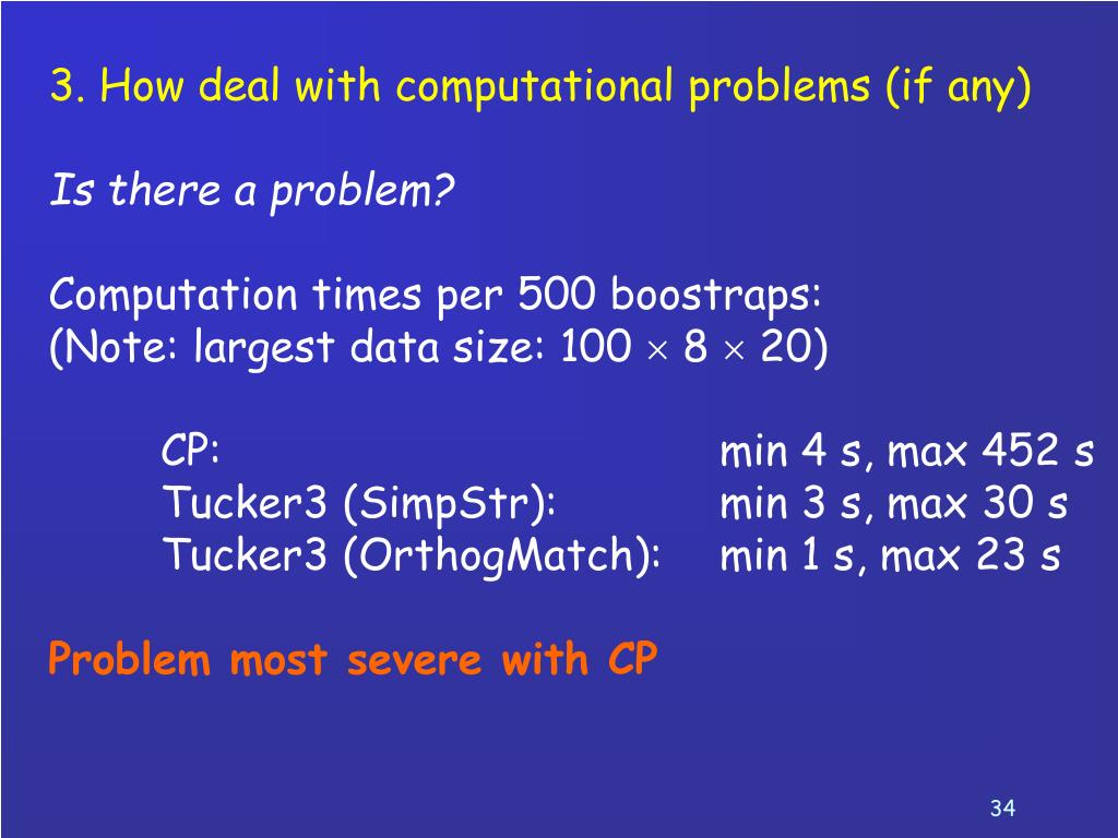 3. How deal with computational problems (if any)