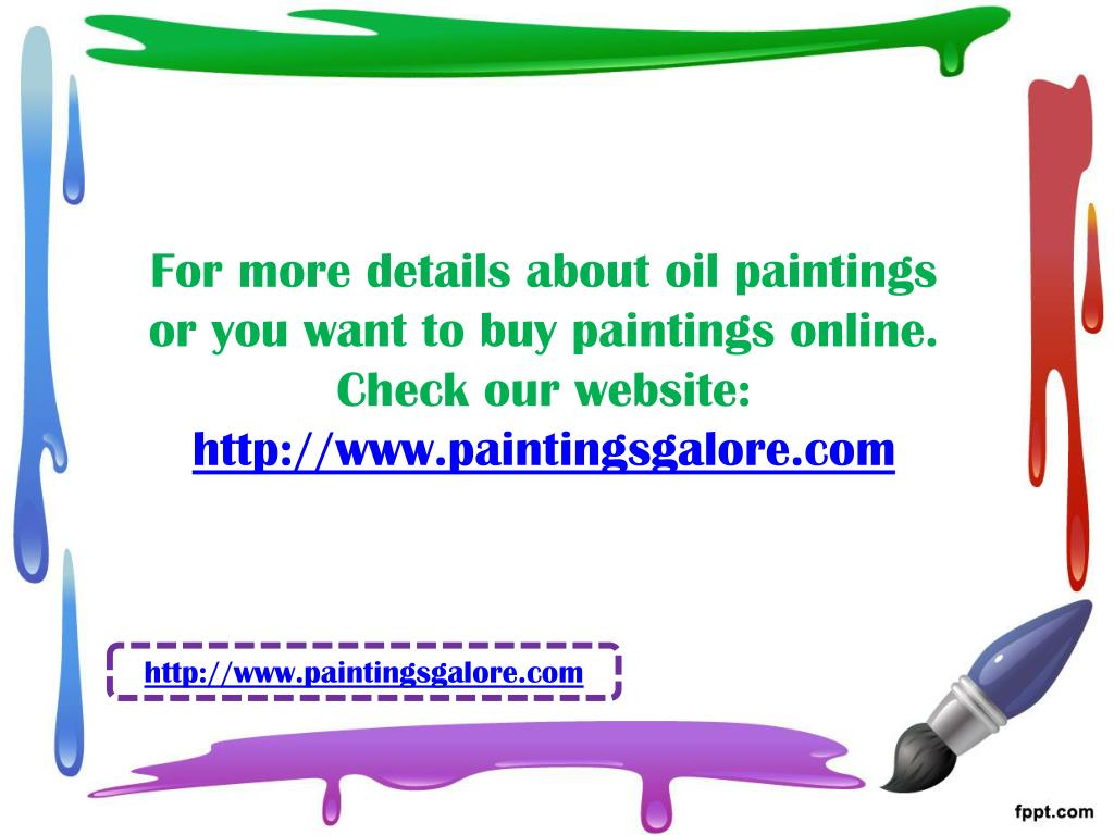 For more details about oil paintings or you want to buy paintings online. Check our website: