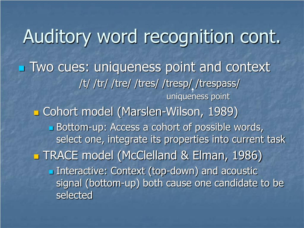 Auditory word recognition cont.