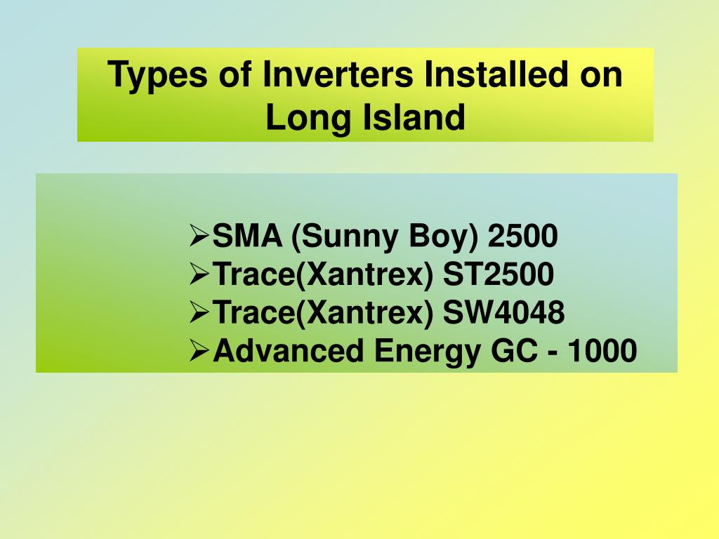 Types of Inverters Installed on Long Island