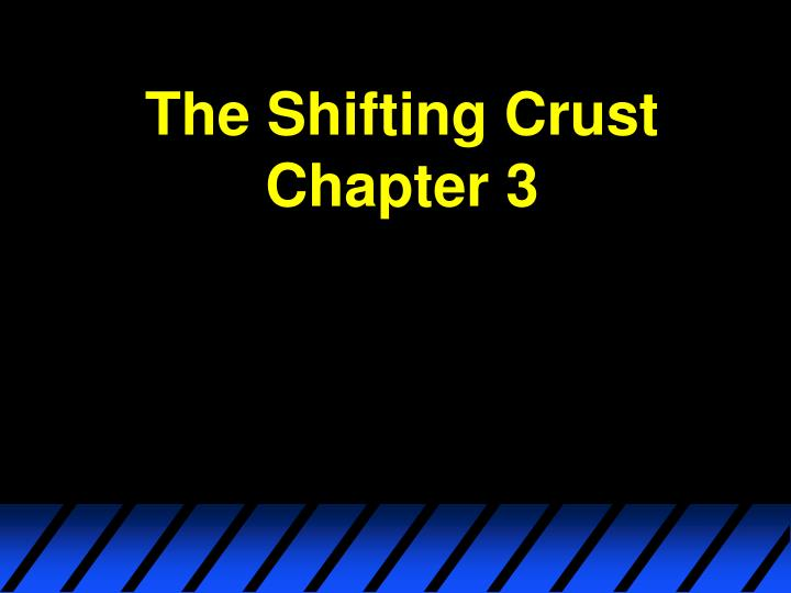 The Shifting Crust