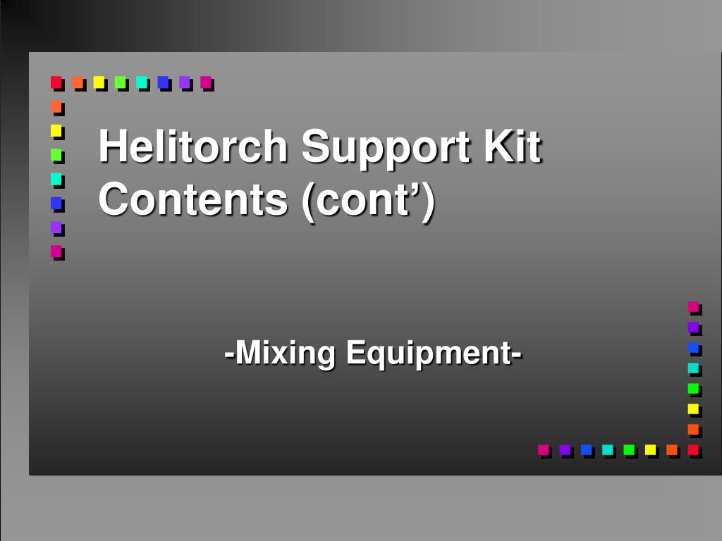 Helitorch Support Kit Contents (cont')