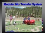 modular mix transfer system