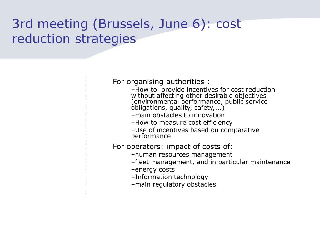 3rd meeting (Brussels, June 6): cost reduction strategies