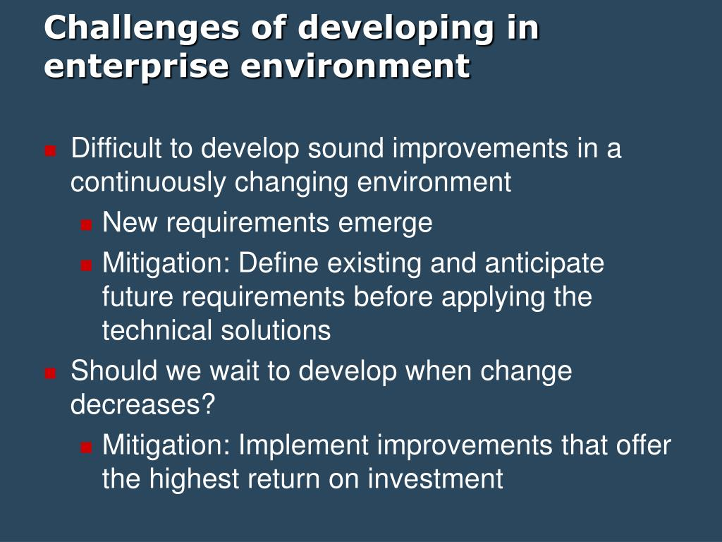 Challenges of developing in enterprise environment