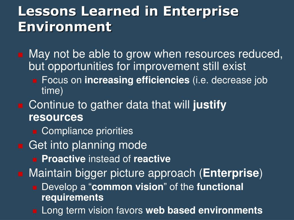 Lessons Learned in Enterprise Environment