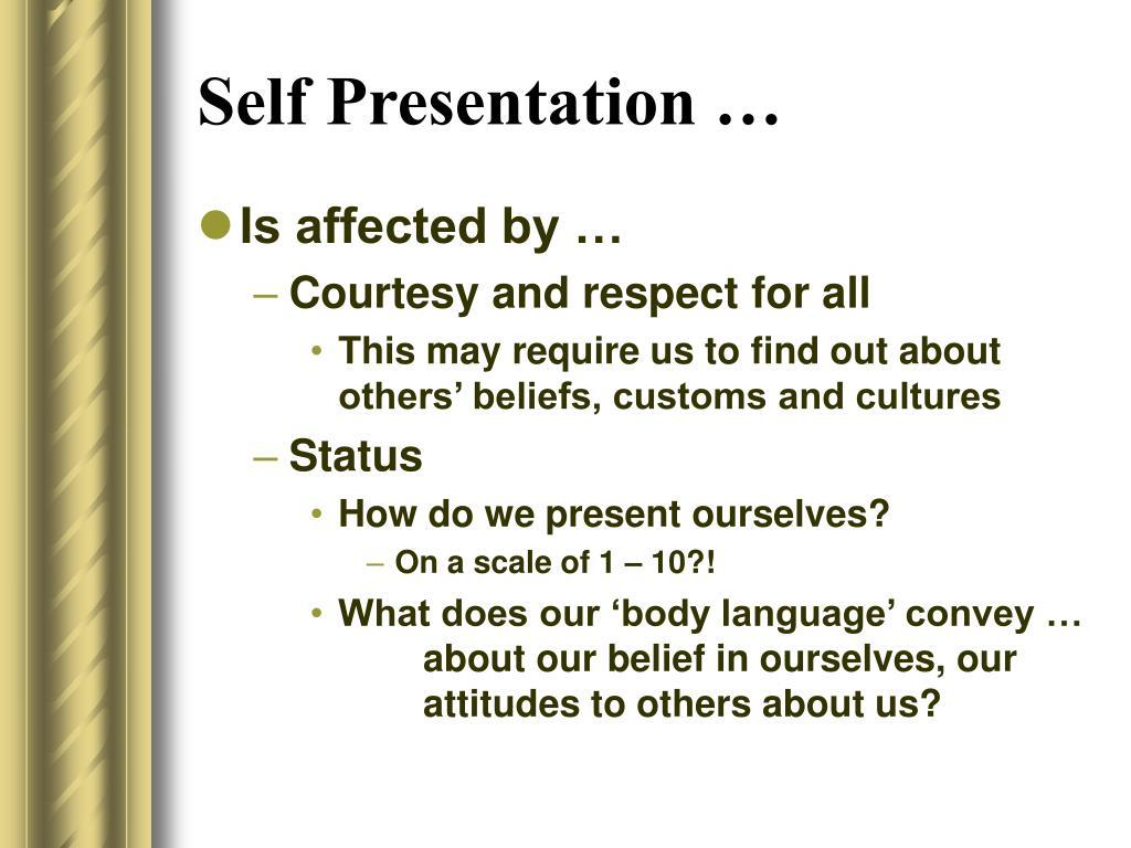 Self Presentation …