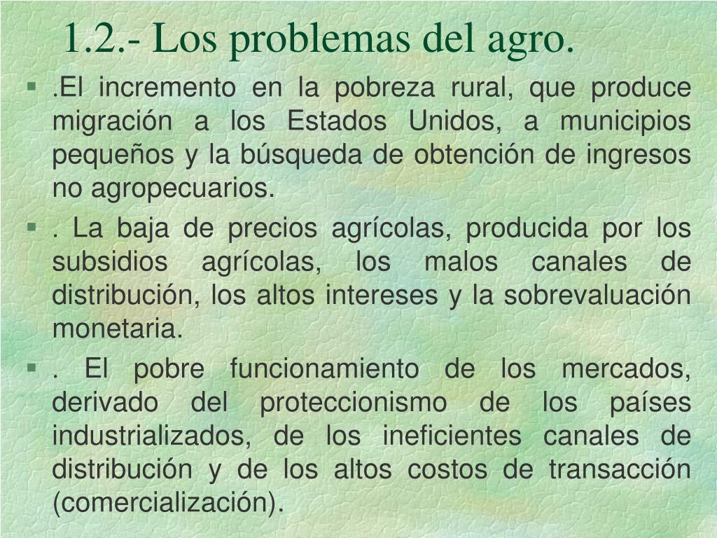 1.2.- Los problemas del agro.