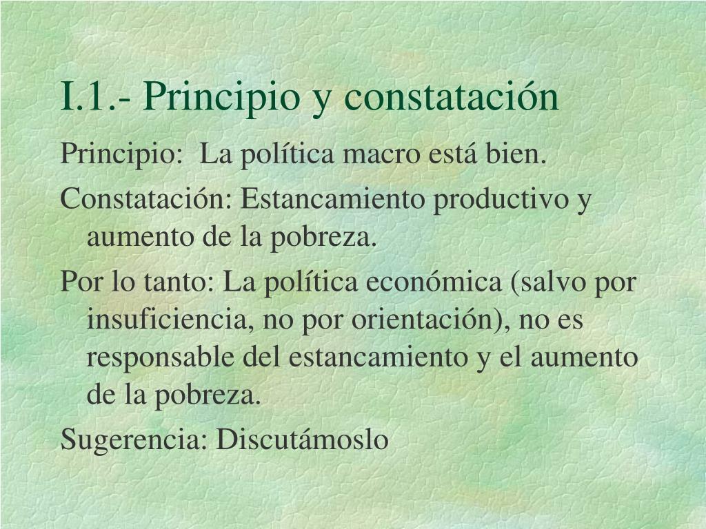 I.1.- Principio y constatación
