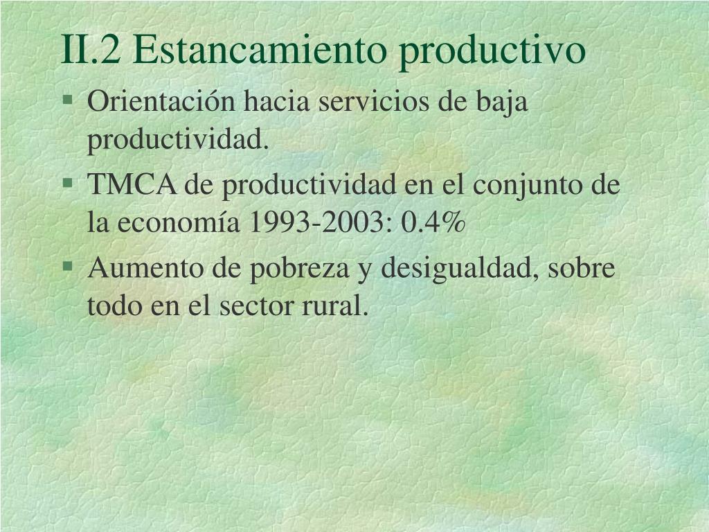 II.2 Estancamiento productivo
