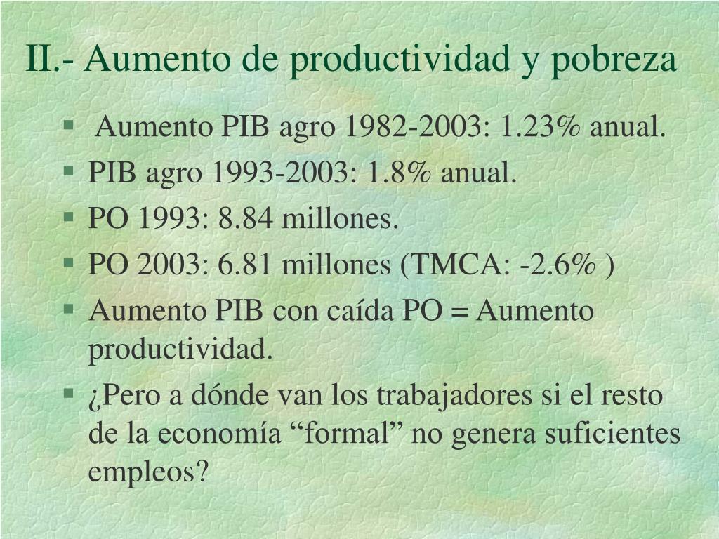 II.- Aumento de productividad y pobreza