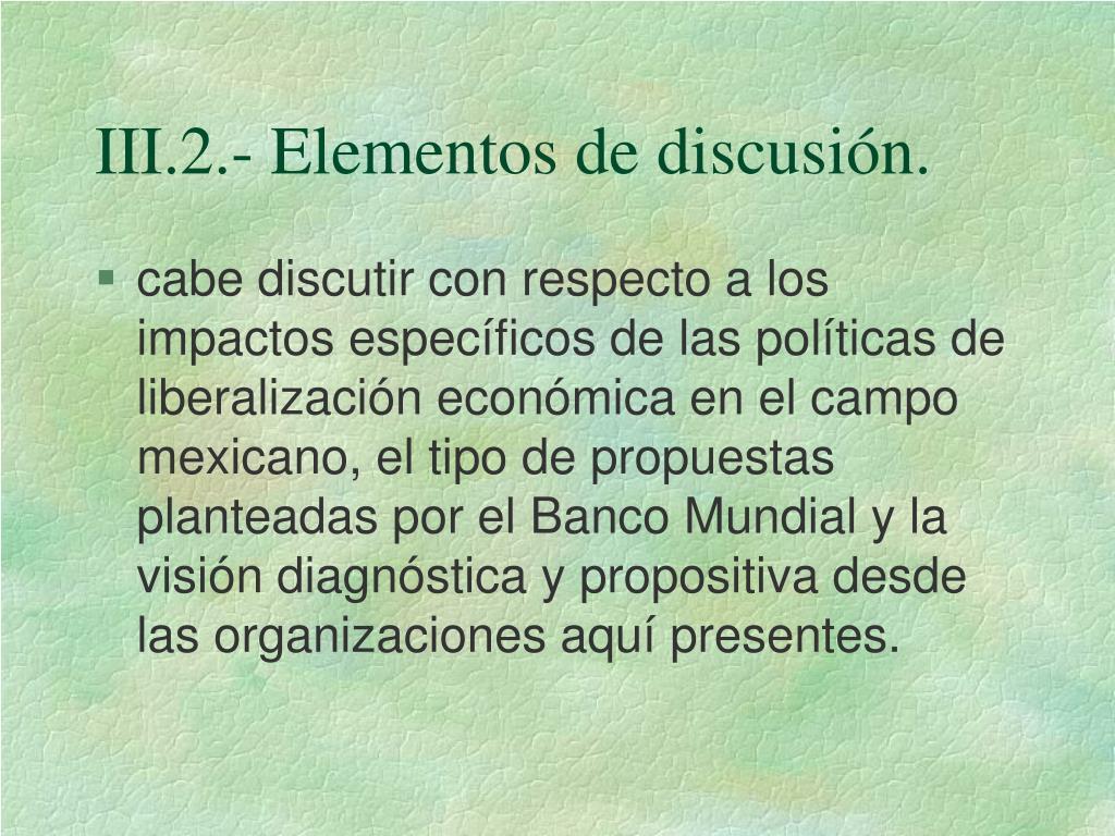 III.2.- Elementos de discusión.