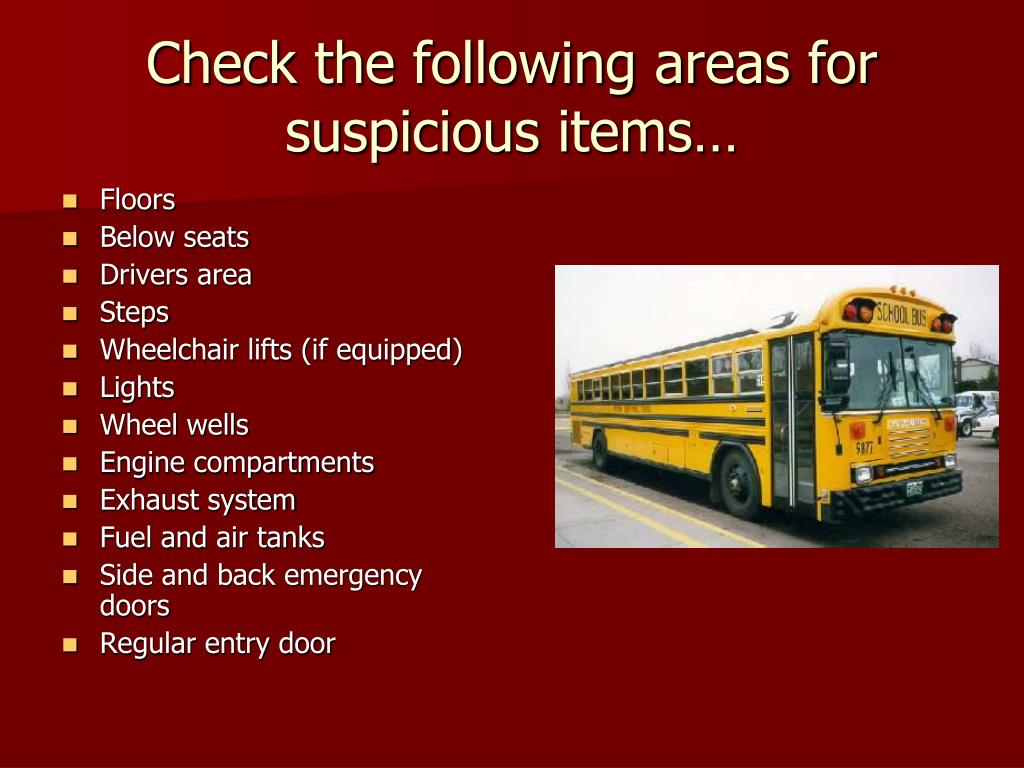 Check the following areas for suspicious items…