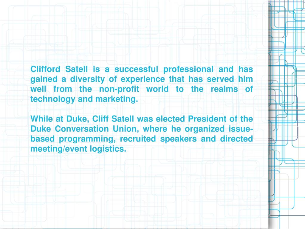 Clifford Satell is a successful professional and has gained a diversity of experience that has served him well from the non-profit world to the realms of technology and marketing.