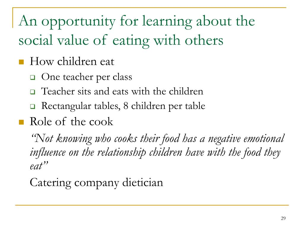 An opportunity for learning about the social value of eating with others