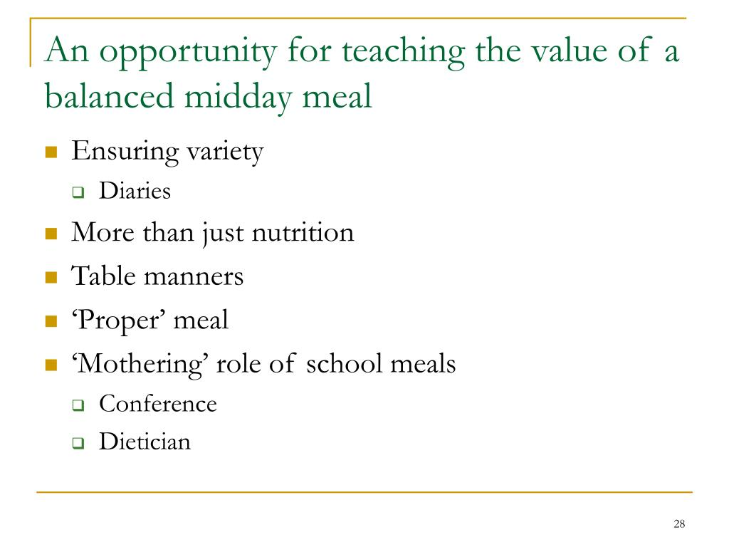 An opportunity for teaching the value of a balanced midday meal