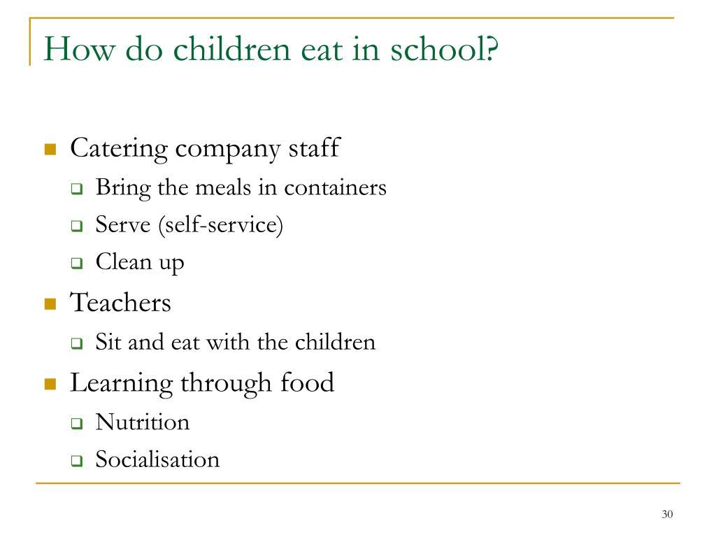 How do children eat in school?