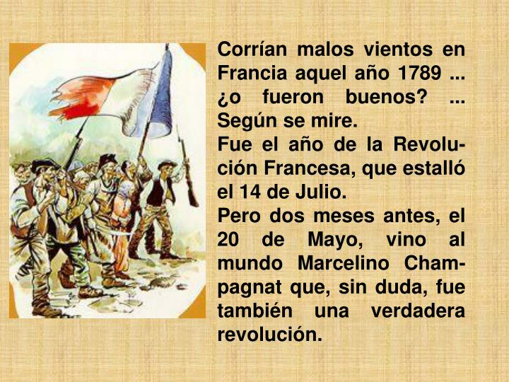 Corrían malos vientos en Francia aquel año 1789 ... ¿o fueron buenos? ... Según se mire.