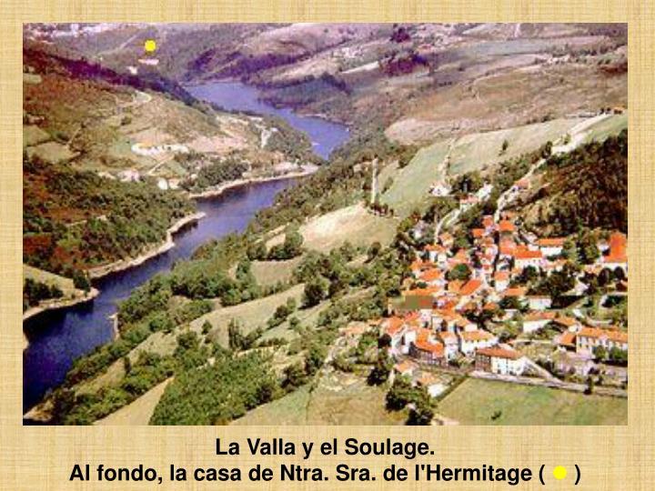 La Valla y el Soulage.