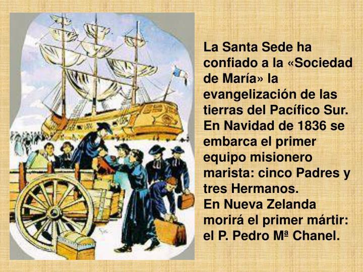 La Santa Sede ha confiado a la «Sociedad de María» la evangelización de las tierras del Pacífico Sur.