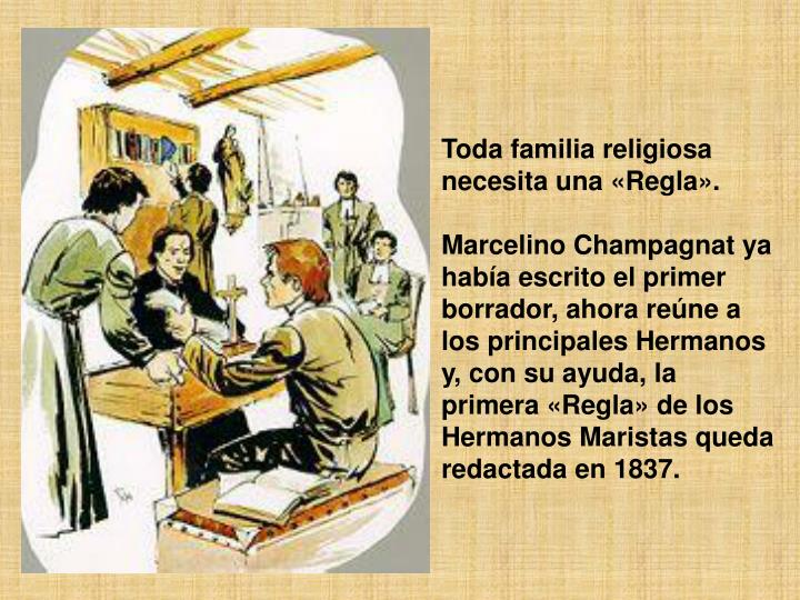Toda familia religiosa necesita una «Regla».
