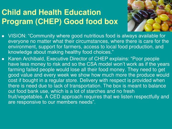 Child and Health Education Program (CHEP) Good food box