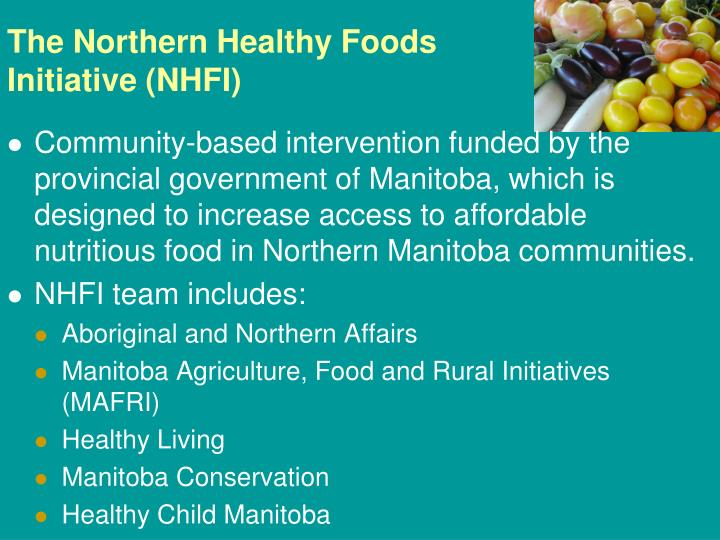 The Northern Healthy Foods Initiative (NHFI)