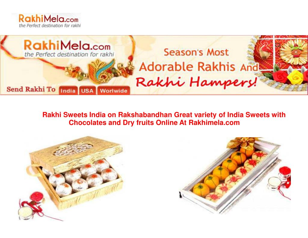 Rakhi Sweets India on Rakshabandhan Great variety of India Sweets with                    Chocolates and Dry fruits Online At Rakhimela.com