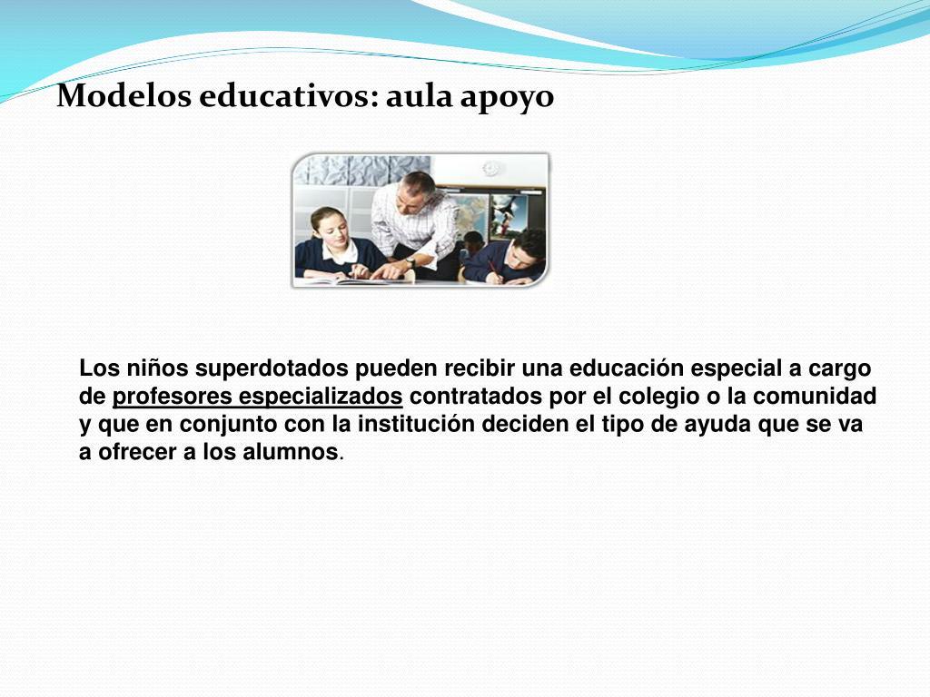 Modelos educativos: aula apoyo