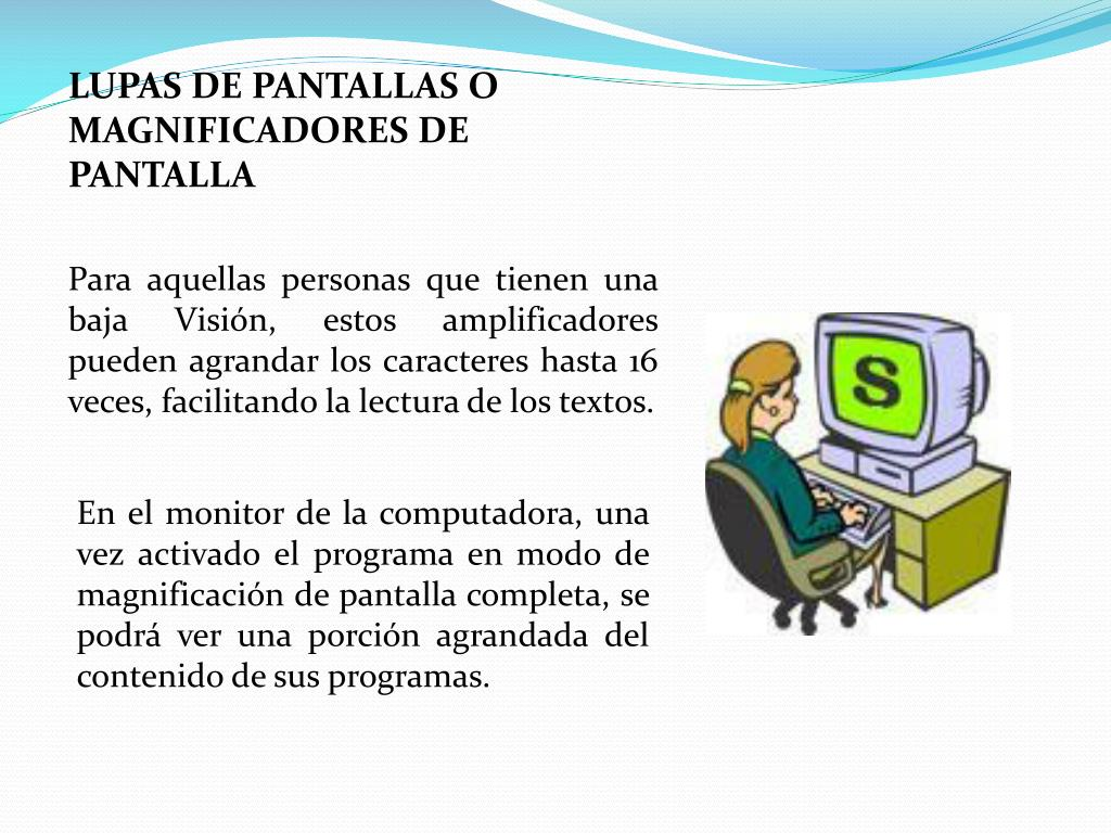 LUPAS DE PANTALLAS O MAGNIFICADORES DE PANTALLA