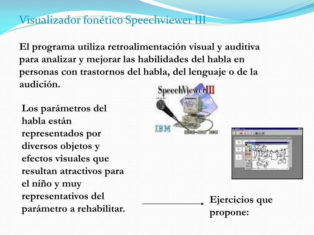 El programa utiliza retroalimentación visual y auditiva para analizar y mejorar las habilidades del habla en personas con trastornos del habla, del lenguaje o de la audición.