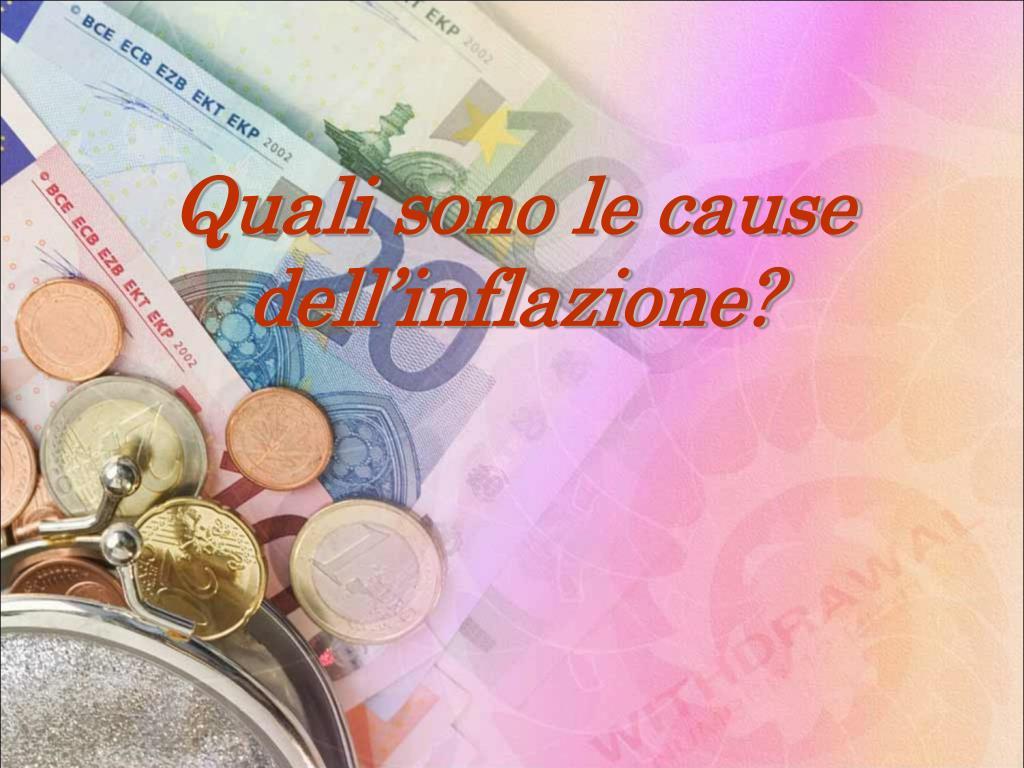 Quali sono le cause dell'inflazione?