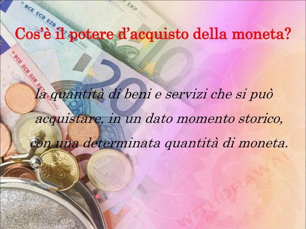 Cos'è il potere d'acquisto della moneta?