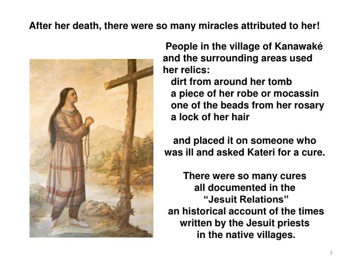 After her death, there were so many miracles attributed to her!