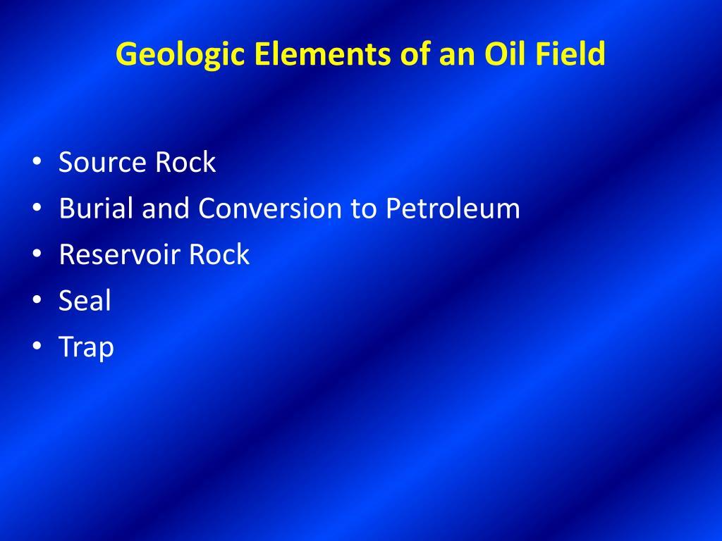 Geologic Elements of an Oil Field