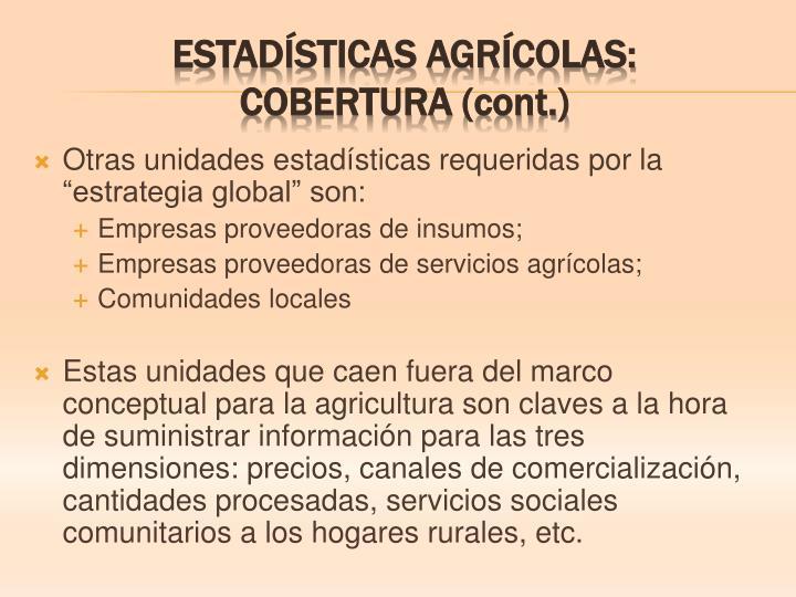 """Otras unidades estadísticas requeridas por la """"estrategia global"""" son:"""