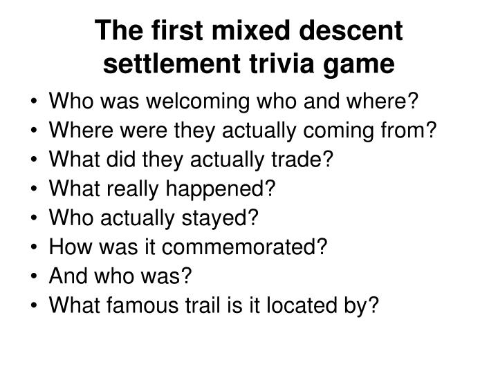 The first mixed descent settlement trivia game