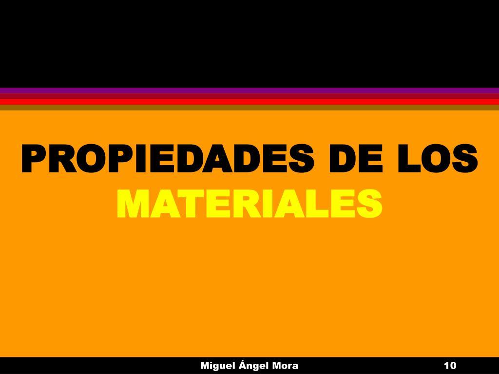 PROPIEDADES DE LOS
