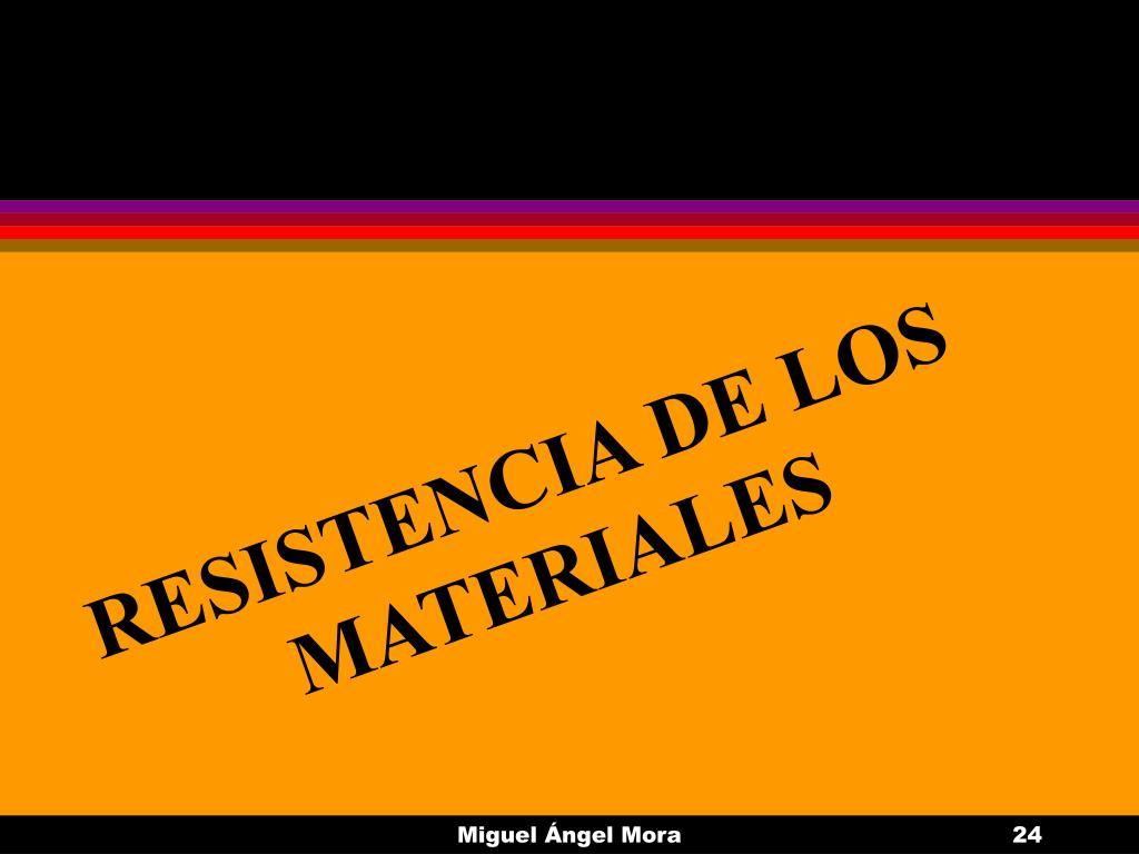 RESISTENCIA DE LOS