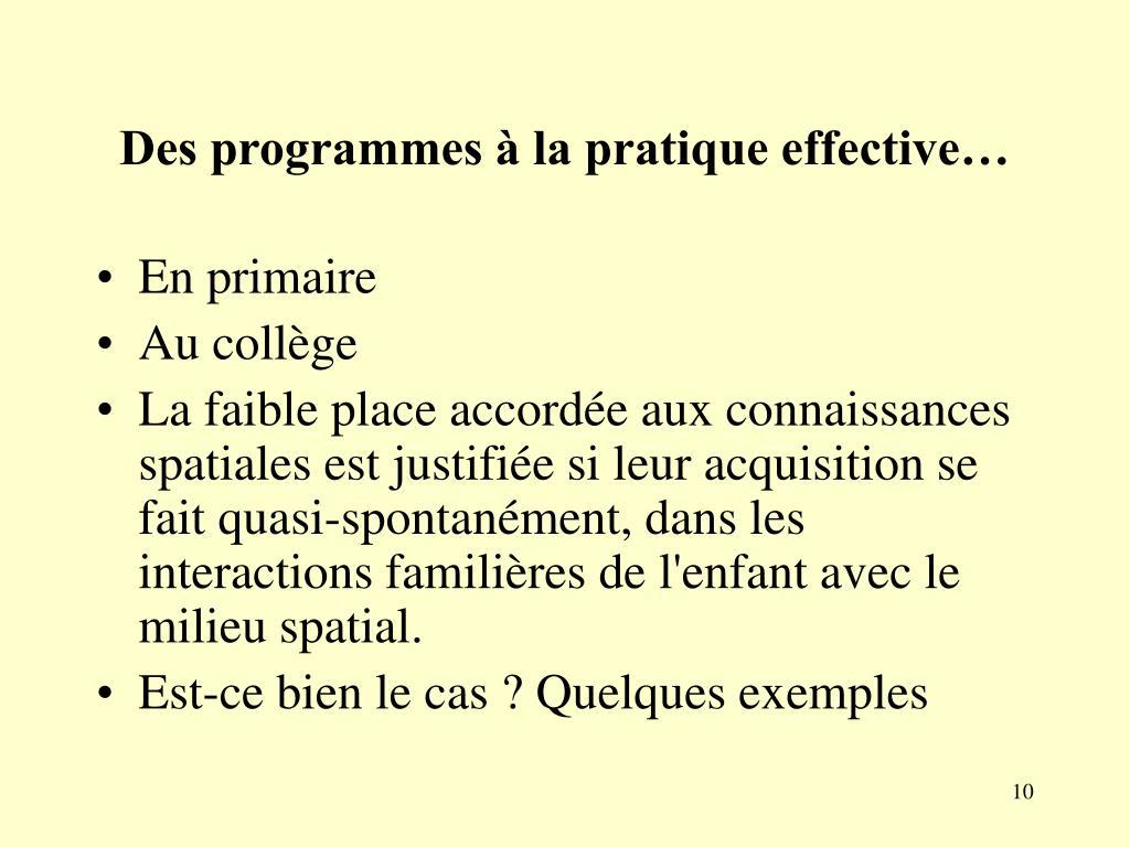 Des programmes à la pratique effective…