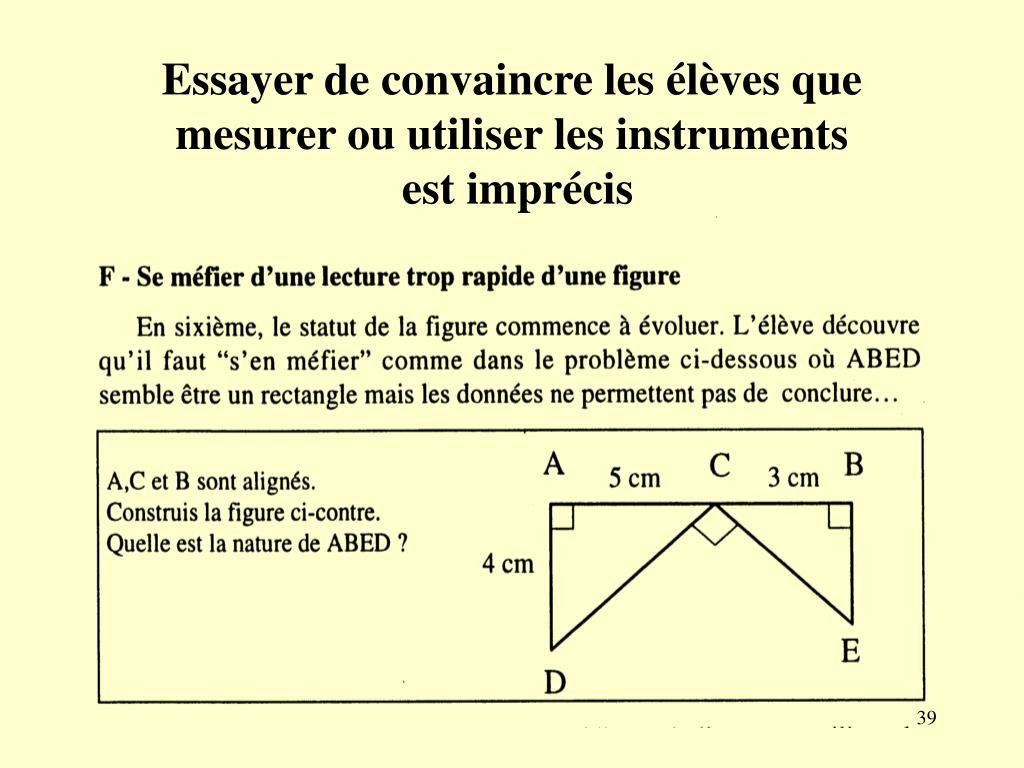 Essayer de convaincre les élèves que mesurer ou utiliser les instruments